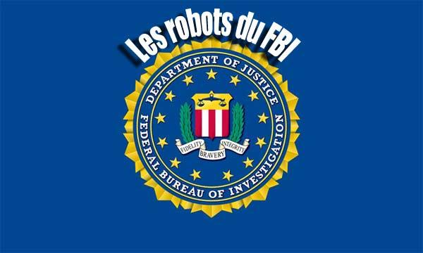 Une armada de robots vole au secours du FBI